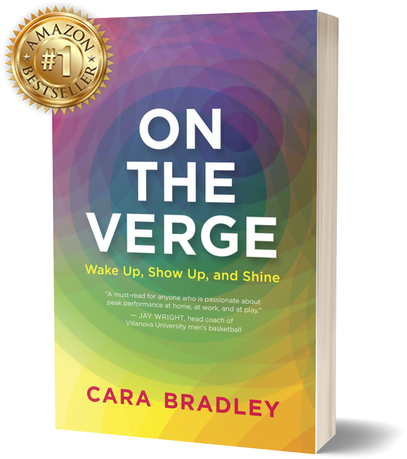 On The Verge: Wake up, Show up and Shine by Cara Bradley
